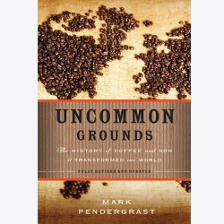 Книга Uncommon Grounds - Mark Pendergrast